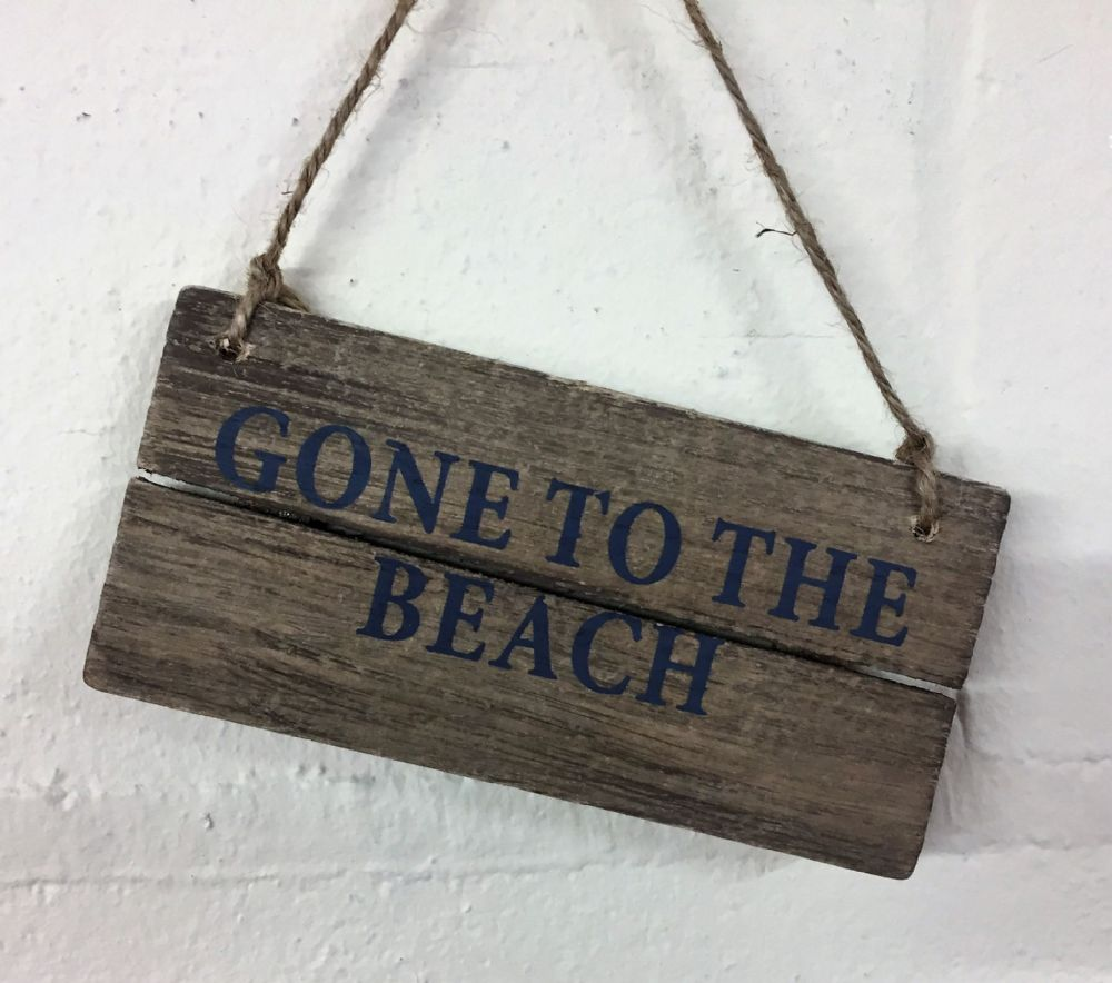 GONE TO THE BEACH  Driftwood Coastal Hanging Sign